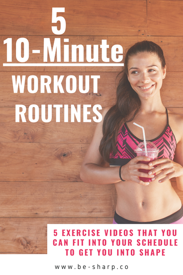 be sharp, health, wellness, exercise, 10 minute workouts, healthy, lifestyle, energy, health, fit, exercise